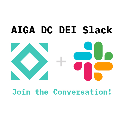 AIGA DC Diversity, Equity & Inclusion logo and Slack logo. text: Join the Conversation