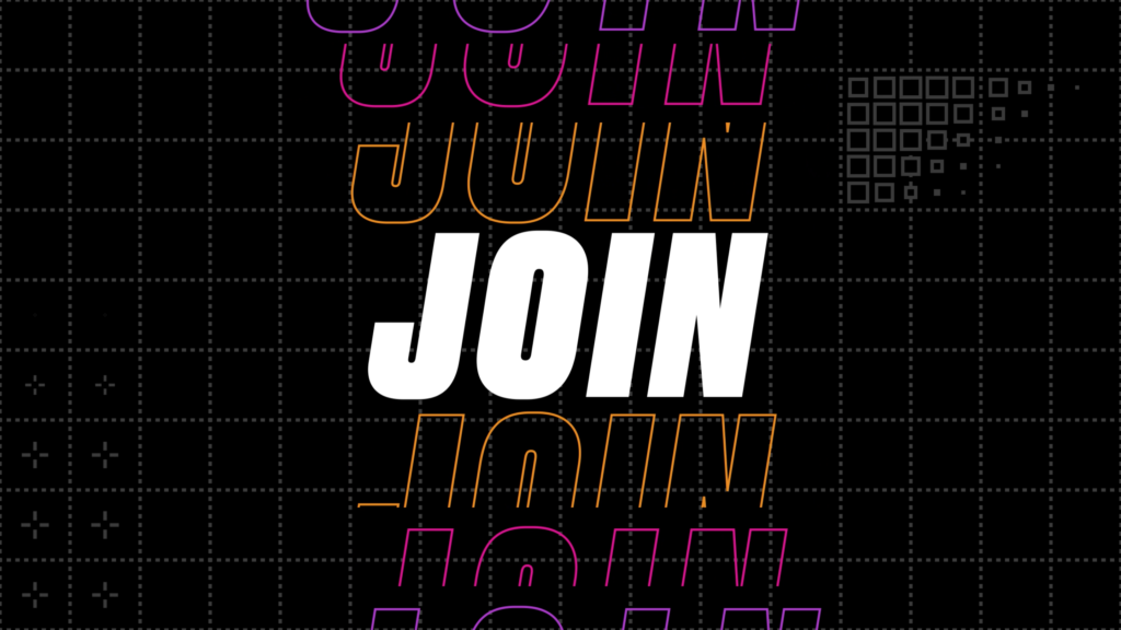 """""""Join"""" in white on a black backgroud with subtle grey grid and orange, pink and purple spot colors."""